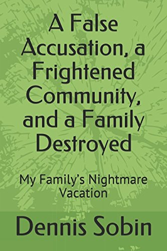 A False Accusation, a Frightened Community, and a Family Destroyed: My Familys Nightmare Vacation