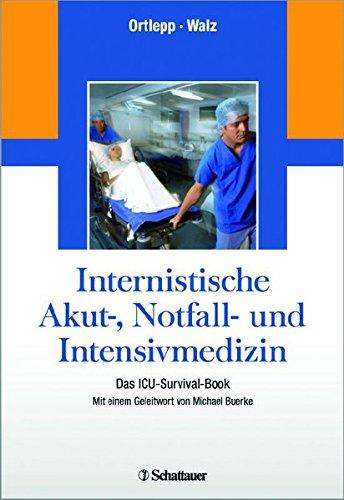 internistische-akut-notfall-und-intensivmedizin-das-icu-survival-book-mit-einem-geleitwort-von-michael-buerke