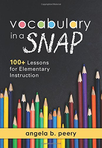 (Vocabulary in a Snap: 100+ Lessons for Elementary Instruction - How to Teach Vocabulary to Elementary Students)