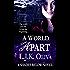 A World Apart: A Shades Below Novel