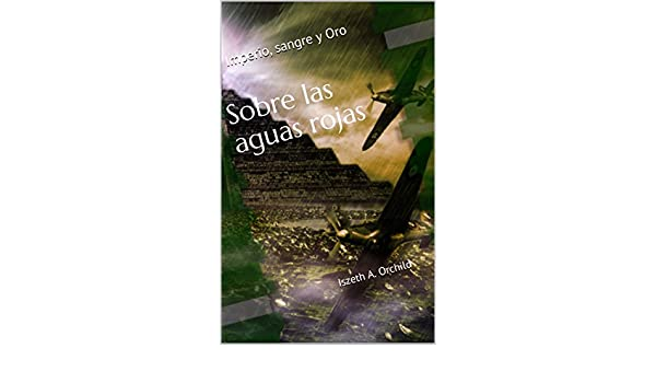 Amazon.com: Sobre las aguas rojas (Imperio, Sangre y Oro nº 2) (Spanish Edition) eBook: Iszeth A. Orchild: Kindle Store