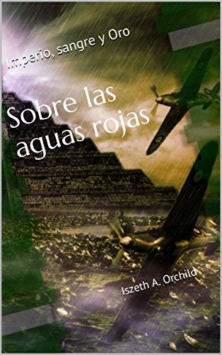 Sobre las aguas rojas (Imperio, Sangre y Oro nº 2) (Spanish Edition