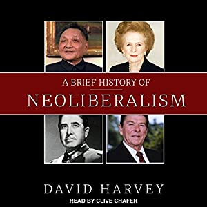 A Brief History of Neoliberalism Audiobook