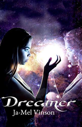 Dreamer (Dream Come True Book 1) by [Vinson, Ja-Mel]