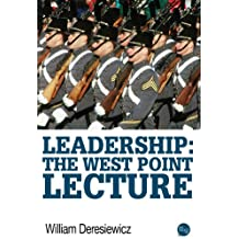 Leadership: The West Point Lecture (English Edition)