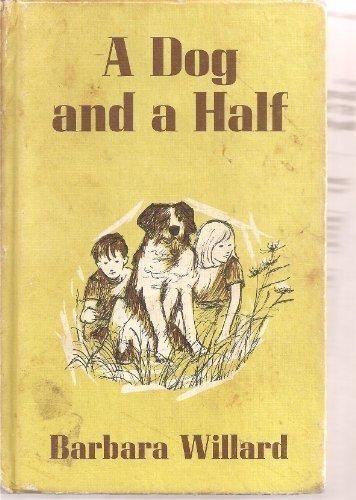 A Dog and a Half. by Barbara Willard (1971-02-02)