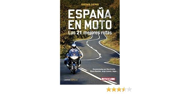 España en moto, las 21 mejores rutas : recomendadas por Álex ...