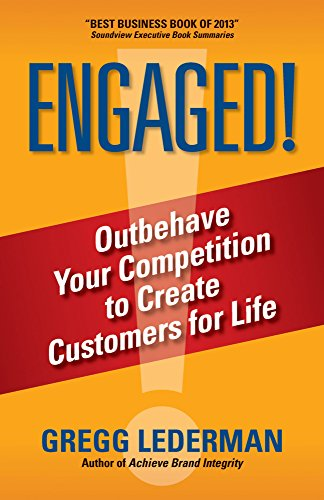 ENGAGED!: Outbehave Your Competition to Create Customers for - City West Westfield