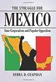 The Struggle for Mexico, Debra D. Chapman, 0786465832