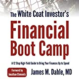The White Coat Investor's Financial Boot Camp: A