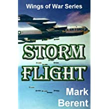 STORM FLIGHT: An Historical Novel of War and Politics (Wings of War Book 5)