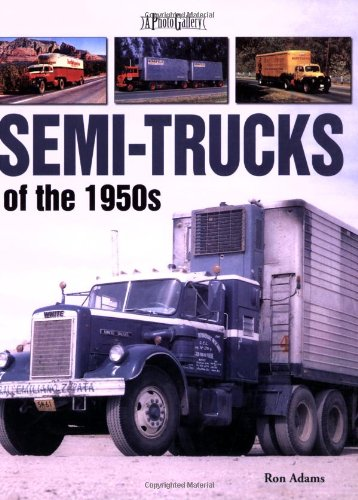 Semi Trucks Of The 1950s A Photo Gallery At Virtual