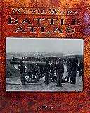 The Battle Atlas of the Civil War, Time-Life Books Editors, 0783548958