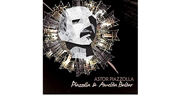 Astor Piazzolla & Amelita Baltar by Amelita Baltar Astor Piazzolla on Amazon Music - Amazon.com