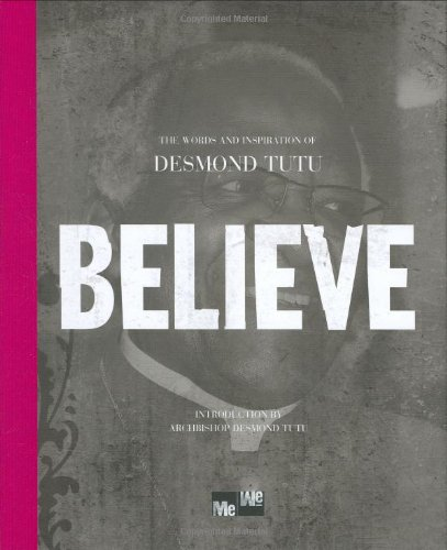 BELIEVE: The Words and Inspiration of Desmond Tutu (Me-we)