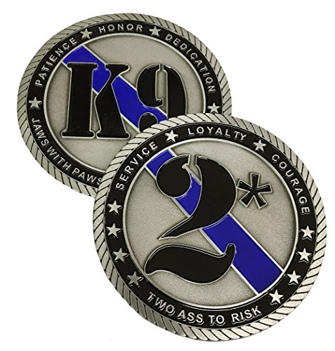 Brotherhood Two Ass to Risk Law Enforcement K9 Jaws with Paws Enforcing The Laws 3 Inch Challenge Coin ()