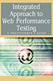 Integrated Approach to Web Performance Testing: A Practitioner's Guide
