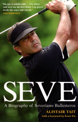 Seve: A Biography of Severiano Ballesteros for sale  Delivered anywhere in USA