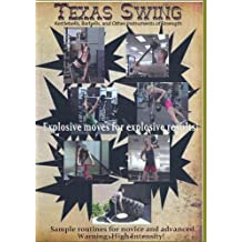 Texas Swing; Kettlebells, Barbells, and other Instruments of Strength