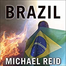 Brazil: The Troubled Rise of a Global Power Audiobook by Michael Reid Narrated by Michael Healy