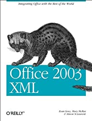 Office 2003 XML: Integrating Office with the Rest of the World (Classique Us)