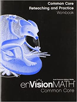 Envision Math: Common Core Reteaching and Practice Workbook, Grade ...
