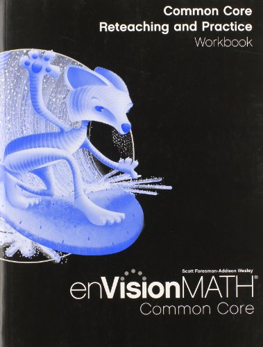 Envision Math: Common Core Reteaching and Practice Workbook, Grade 6
