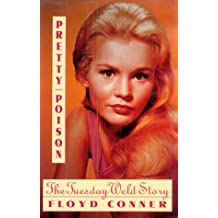 By Floyd Conner Pretty Poison: The Tuesday Weld Story (1st First Edition) [Hardcover]