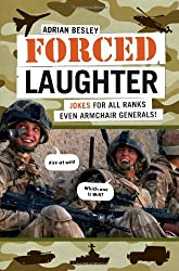 Forced Laughter: Jokes for Military Types and Armchair Generals