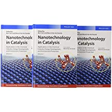 Nanotechnology in Catalysis, 3 Volumes: Applications in the Chemical Industry, Energy Development, and Environment Protection
