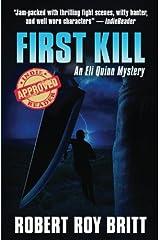 First Kill: An Eli Quinn Mystery (Volume 3) Paperback