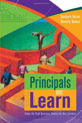 Principals Who Learn: Asking The Right Questions, Seeking The Best Solutions