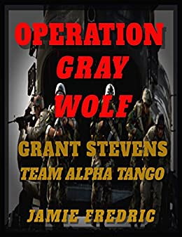 Operation Gray Wolf Navy SEAL Grant Stevens Book 14 By Fredric Jamie
