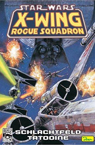 Star Wars Sonderband 30, X-Wing Rogue Squadron - Schlachtfeld Tatooine