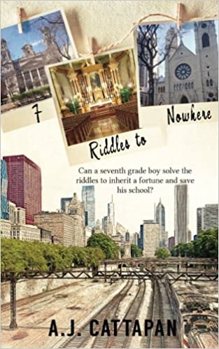 7 Riddles to Nowhere by A.J. Cattapan