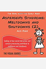 Asperger's Syndrome: Meltdowns and Shutdowns 2: by the girl with the curly hair (The Visual Guides) (Volume 12) Paperback
