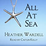 All at Sea: Toronto Series, Book 9 | Heather Wardell