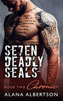 Chronic (Seven Deadly SEALs: Season One Book 2) by [Albertson, Alana]