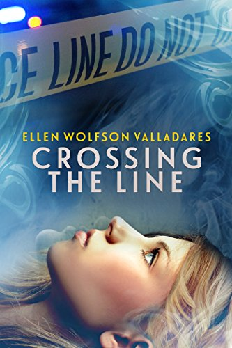 Crossing the Line by [Valladares, Ellen Wolfson]