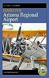 Dr. J Family Fun Guide Book: Arizona Regional Airport
