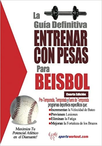 La guía definitiva - Entrenar con pesas para beisbol (Spanish Edition): Rob Price: 9781619842434: Amazon.com: Books