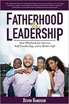 Book Fatherhood Is Leadership: Your Playbook for Success, Self-Leadership, and a Richer Life