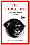 The Third Eye and Other Animal Riddles, Les de Villiers and Andries De Villiers, 0916673081