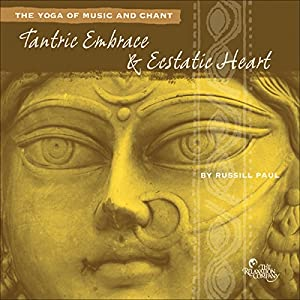 Tantric Embrace & Ecstatic Heart Audiobook