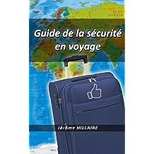 Guide de la sécurité en voyage (French Edition)