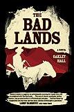 The Bad Lands: A Novel
