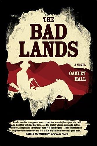 4885c56c401 The Bad Lands  A Novel  Oakley Hall  9780226412610  Amazon.com  Books