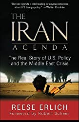 The Iran Agenda: The Real Story of U.S. Policy and the Middle East Crisis