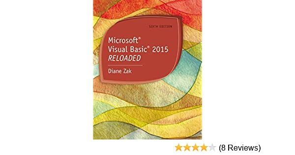 Microsoft Visual Basic 2015: RELOADED: 9781285860190
