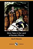 More Tales in the Land of Nursery Rhyme, Ada M. Marzials, 1409957659